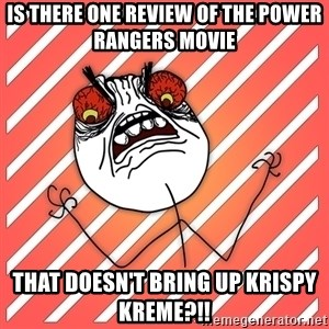 iHate - is there one review of the power rangers movie that doesn't bring up krispy kreme?!!