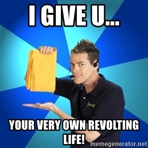Shamwow Guy - I give u... YOUR VERY OWN REVOLTING LIFE!