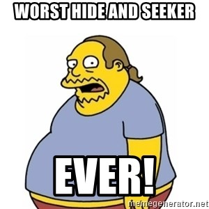 Comic Book Guy Worst Ever - Worst hide and seeker EVER!