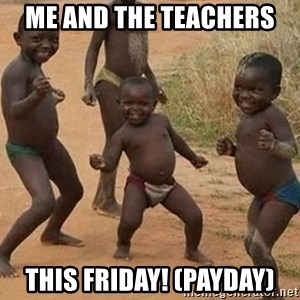 Dancing African Kid - Me and the Teachers  This Friday! (Payday)