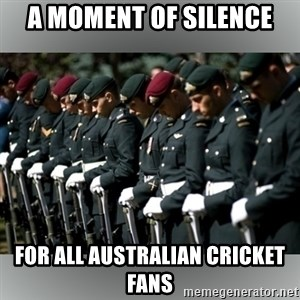 Moment Of Silence - A moment of silence For All Australian cricket fans