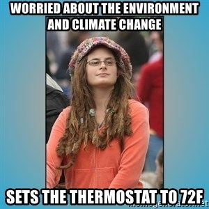 hippie girl - Worried about the environment and climate change Sets the thermostat to 72F