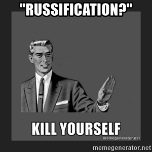 "kill yourself guy - ""Russification?"""