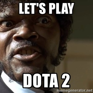 Samuel Jackson pulp fiction - LET'S PLAY DOTA 2