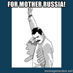 Freddy Mercury - FOr mother russia!