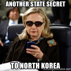 Hillary Clinton Texting - another state secret to North korea