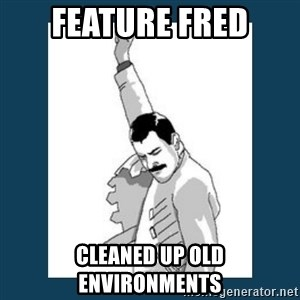 Freddy Mercury - Feature Fred cleaned up old environments