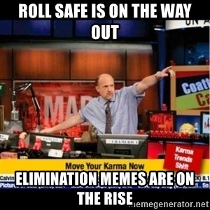 Mad Karma With Jim Cramer - Roll Safe is on the way out Elimination Memes are on the rise