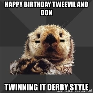 Roller Derby Otter - Happy birthday Tweevil and Don Twinning It Derby Style