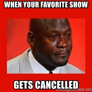 crying michael jordan - when your favorite show gets cancelled