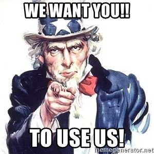 Uncle Sam - WE WANT YOU!! To USE US!