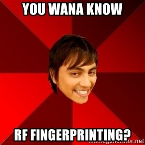 Un dia con paoly - you wana know rf fingerprinting?