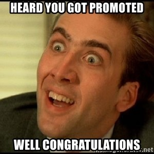 You Don't Say Nicholas Cage - Heard you Got Promoted Well Congratulations