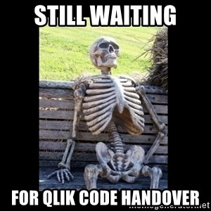 Still Waiting - STILL WAITING for qlik code handover