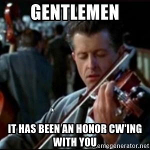 Titanic Band - Gentlemen it has been an honor cw'ing with you