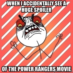 iHate - when i accidentally see a huge spoiler of the power rangers movie