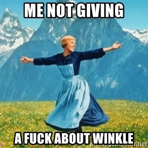 Sound Of Music Lady - Me not giving A fuck about Winkle