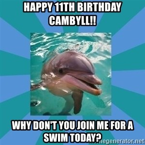 Dyscalculic Dolphin - Happy 11th Birthday Cambyll!! Why don't you join me for a swim today?