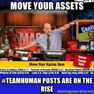 Move Your Karma - Move your assets  #Teamhuman posts are on the rise