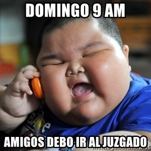 Fat Asian Kid - Domingo 9 am Amigos debo ir Al juzgado