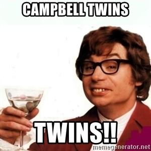 Austin Powers Drink - Campbell twins Twins!!