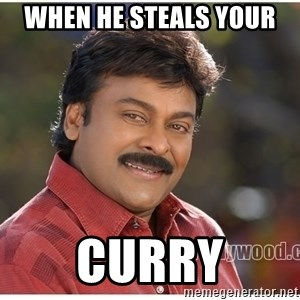 Typical Indian guy - When he steals your  curry