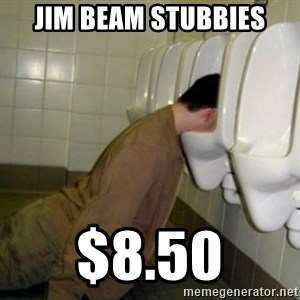 drunk meme - Jim Beam stubbies $8.50