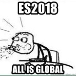 Cereal Guy Spit - ES2018 all is global