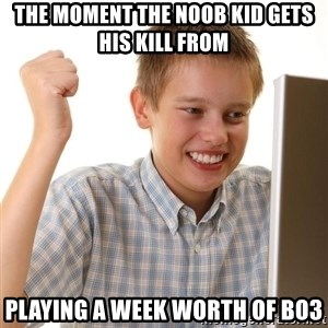 Noob kid - The moMent the noob kid Gets his kill from Playing a week worth of BO3