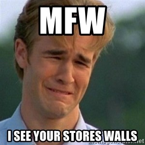 Crying Dawson - MFW  I see your stores walls