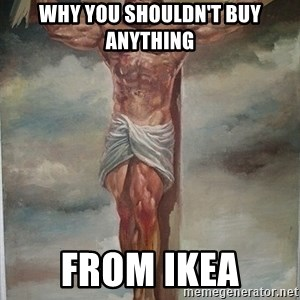 Muscles Jesus - why you shouldn't buy anything from ikea
