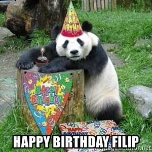 Happy Birthday Panda -  Happy birthday FILIP