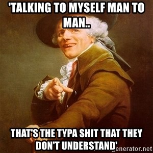 Joseph Ducreux - 'Talking to MYSelf Man to Man.. That's the typa Shit that they Don't understand'
