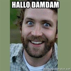 Overly Attached Boyfriend - hallo damdam