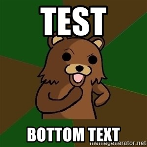 Pedobear - Test bottom text