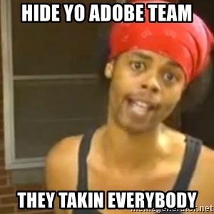 Antoine Dodson - HIDE YO ADOBE TEAM THEY TAKIN EVERYBODY