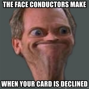Housella ei suju - The face conductors make when your card is declined