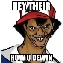 Ash Pedreiro - hey their  how u dewin