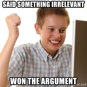 First Day on the internet kid - SaId something irRElevant Won the argument