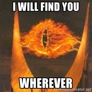 Eye of Sauron - I will find you wherever