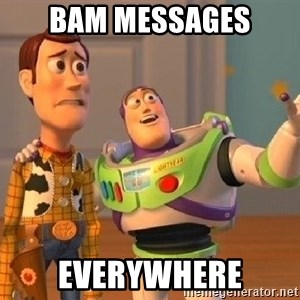 Consequences Toy Story - Bam messages EVERYWHERE