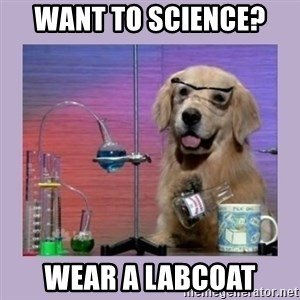 Dog Scientist - want to Science?  wear a labcoat
