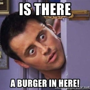 joey squeezing through a door - is there  a burger in here!