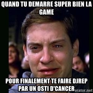 crying peter parker - quand tu demarre super bien la game pour finalement te faire djrep par un osti d'cancer