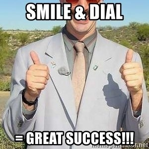 borat - Smile & dial = great succEss!!!