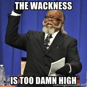 the rent is too damn highh - The wAckness Is too damn high
