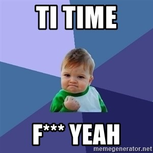 Success Kid - Ti TIME F*** YEAH