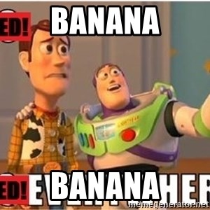 Toy Story Everywhere - Banana banana