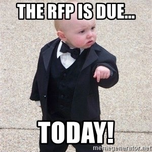 gangster baby - The RFP is due... Today!