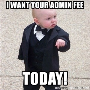 gangster baby - I want your admin fee today!